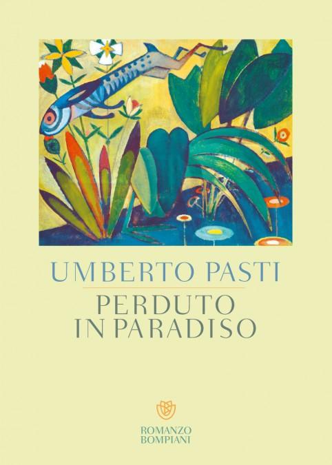 Умберто Пасти, «Потерянный в раю»
