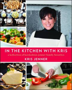 Крис Дженнер, «In the Kitchen with Kris: A Kollection of Kardashian-Jenner Family Favorites»