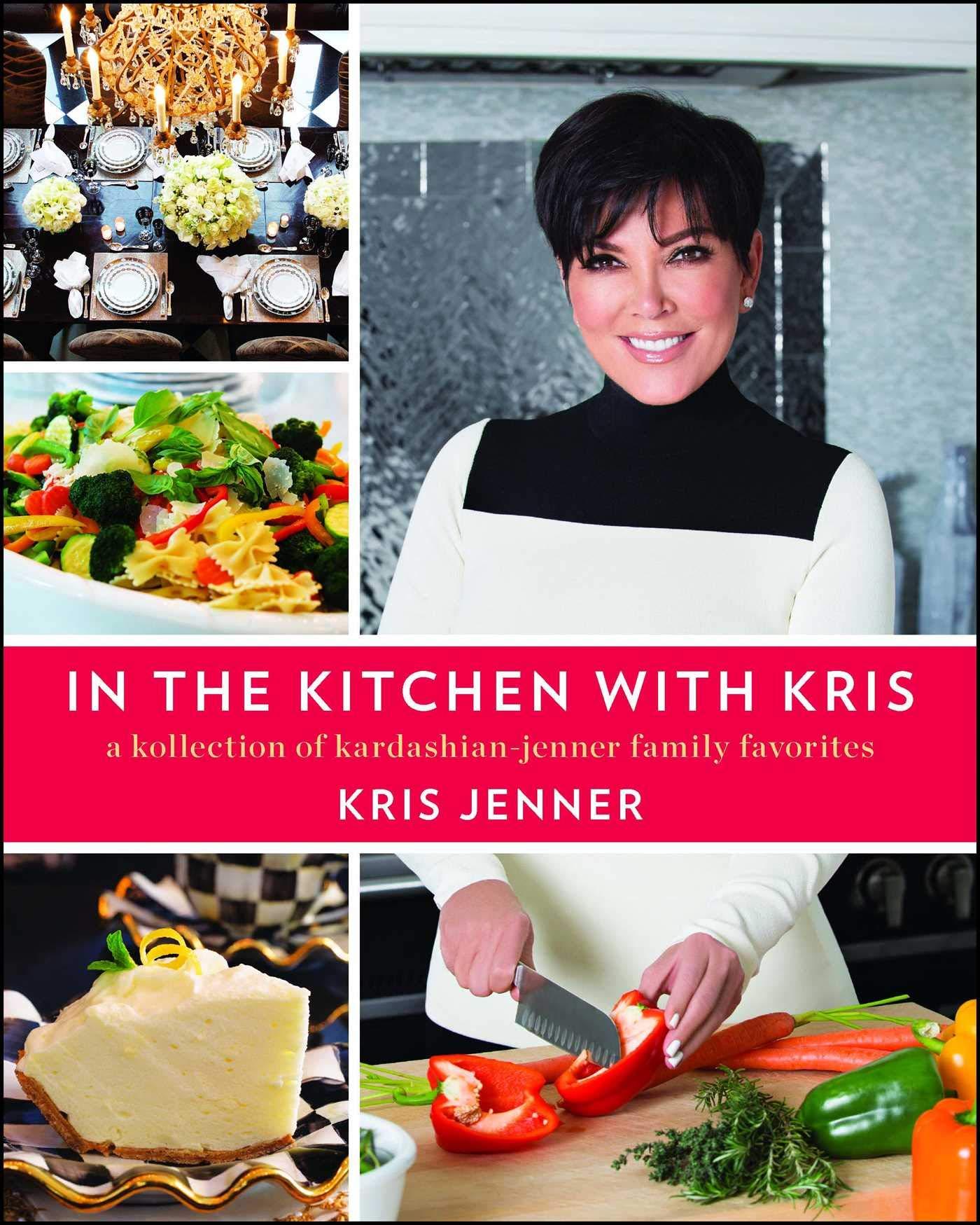 Крис Дженнер, «Inthe Kitchen with Kris: AKollection ofKardashian-Jenner Family Favorites»