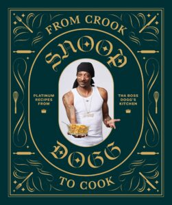 Снуп Догг, «From Crook to Cook: Platinum Recipes from Tha Boss Dogg's Kitchen»